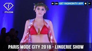 Paris Mode City S/S 18 - Lingerie Show 1 - 1 | FashionTV HOT