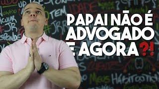 Papai Não É Advogado. E Agora? | João Raphael Imperato
