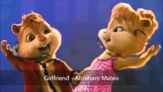 Girlfriend - Abraham Mateo (Version Chipmunks)