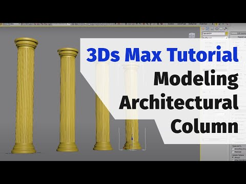 3Ds Max Tutorial Modeling architectural column
