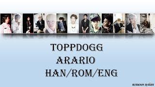 Toppdogg - Arario (Han/Rom/Eng) Lyrics