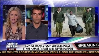 Son of Hamas Founder says Peace Btwn Hamas/Israel Will Never Happen