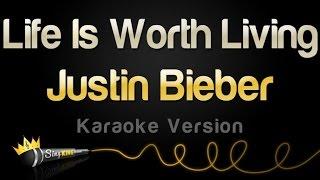 Justin Bieber - Life Is Worth Living (Karaoke Version)