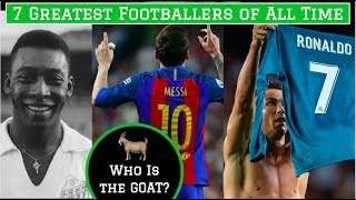 7 Greatest Footballers of All Time