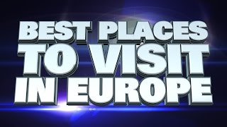 10 Best cities to visit in Europe 2015