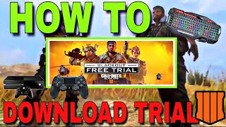 HOW to DOWNLOAD BLACK OPS 4 BLACKOUT FREE TRIAL ON XBOX ONE, PS4, AND PC! (BLACKOUT FREE)