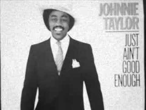 Johnnie Taylor What About My Love