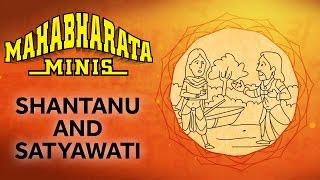 Story Of Shantanu And Satyawati   Mahabharata MINIs -1   EPIFIED