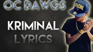 ✔ O.C Dawgs - Kriminal Lyrics (HD)