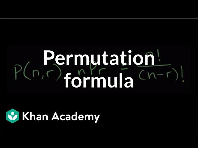 Permutation formula   Probability and combinatorics   Probability and Statistics   Khan Academy