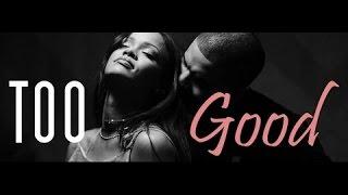 Drake ft. Rihanna - Too Good  (Music Video)