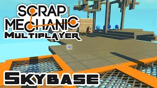 The Skybase - Let's Play Scrap Mechanic - Gameplay Part 60