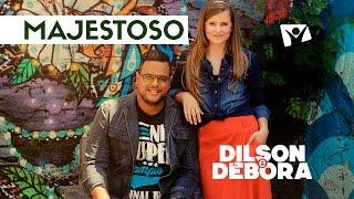 DILSON E DÉBORA - MAJESTOSO