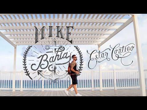 Mike Bahía Estar Contigo l Video Oficial ®