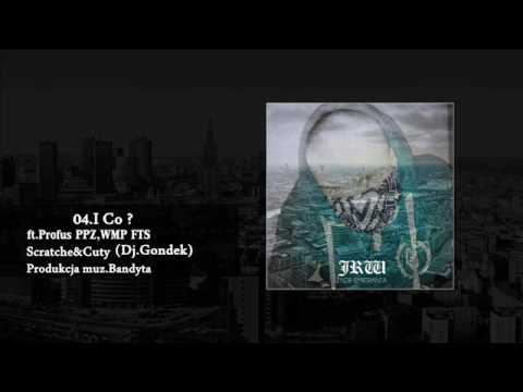 04.JRW - I Co ? ft.Profus PPZ,WMP FTS / Dj.Gondek prod.Bandyta