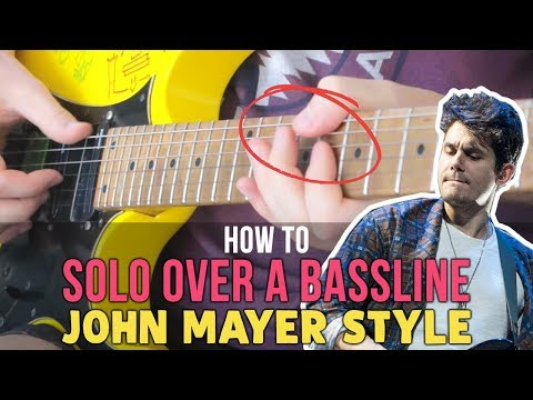 How To SOLO Over A Bassline: John Mayer Blues Style Lesson