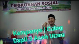 Kampanye   Dapil 3 Aceh Utara.