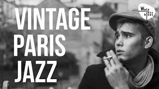 Vintage Paris Jazz - The Paris Jazz Stars of the Jazz & Swing Era
