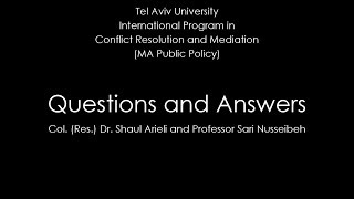 Questions and Answers with Sari Nusseibeh & Shaul Arieli