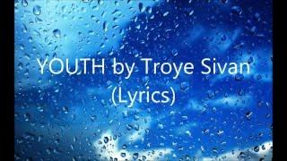 YOUTH - Troye Sivan (Lyrics)