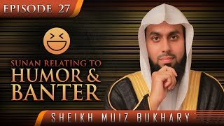 Sunan Relating To Humor & Banter - When The Prophet Joked ᴴᴰ ┇ #SunnahRevival ┇ Sh. Muiz Bukhary ┇