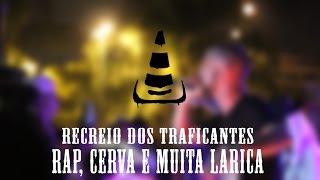 Recreio dos Traficantes + Rap, Cerva, Erva e muita Larica - Cone Crew (AO VIVO NO TERREIRÃO)