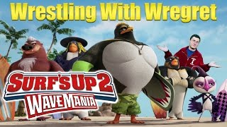 Surf's Up 2: WaveMania | Wrestling With Wregret