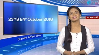 The Current Affairs Show 23rd & 24th October 2016 English for IBPS, RBI & Other Exams
