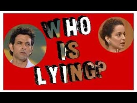 Who is lying? (Hrithik Or Kangana Or Mr.Modi Or Mr.Kejriwal Or Arnab)