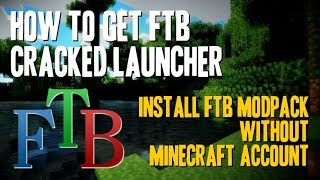 How to get FTB Cracked Launcher - download and install FTB modpack without Minecraft account