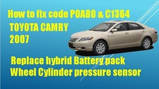 How to solve & Fix Code P 0A80 C1364 Toyota Camry 2007 100%,