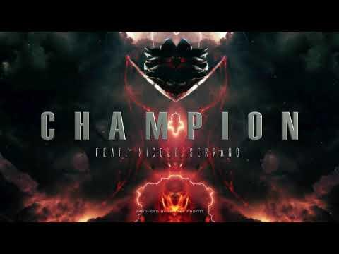 Champion feat. Nicole Serrano Produced by Tommee Profitt