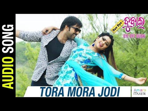 Tora Mora Jodi   Song  Bye Bye Dubai Odia Movie  Sabyasachi Mishra  Archita  Buddhaditya