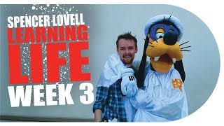 Learning Life with Spencer Lovell | Week 3: Disneyland
