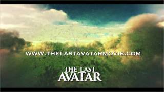 The Last Avatar - A film by Jay Weidner