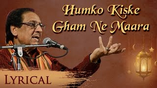Humko Kiske Gham Ne Maara by Ghulam Ali Khan   Famous Pakistani Ghazal   Pakistani Sad Song