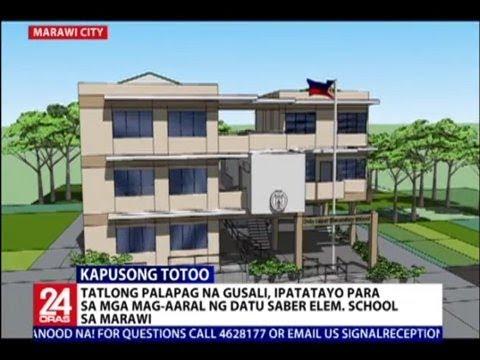 24 Oras: 3 palapag na gusali, ipatatayo para sa mga mag-aaral ng Datu Saber Elem. School sa Marawi