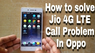 HINDI - Oppo A33F VoLTE JIO 4G Call Disconnect Troubleshoot Via System Update | Calling Problem