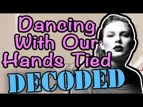 Dancing With Our Hands Tied EXPLAINED - Taylor Swift