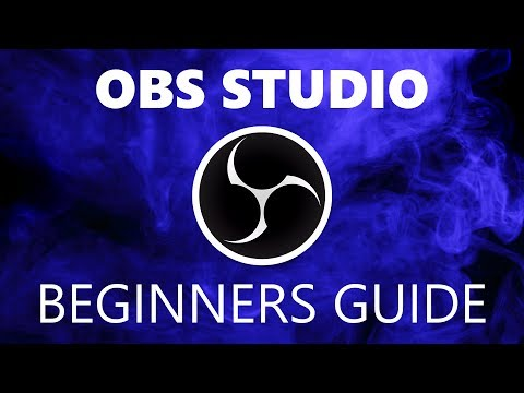 How to Use OBS Studio Beginners Guide