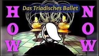 How Now: Das Triadisches Ballet