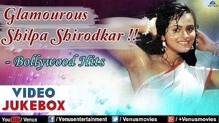 Glamourous Shilpa Shirodkar : Bollywood Hits || Video Jukebox