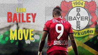 Leon Bailey - Move - Crazy Skills I 2017/18 HD