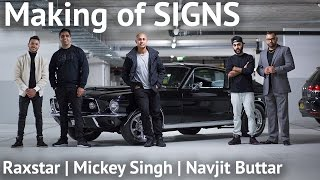 Making of SIGNS | Raxtstar | Mickey Singh | Navjit Buttar | Rajeev B
