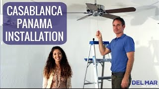 Casablanca Panama Ceiling Fan Installation