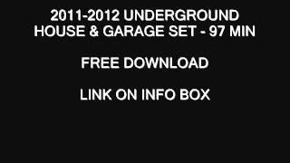 2011 - 2012 UNDERGROUND HOUSE & GARAGE SET @ FREE DOWNLOAD @