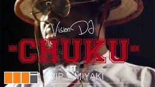 Vision DJ - Chuku ft. VVIP & Miyaki (Official Video)