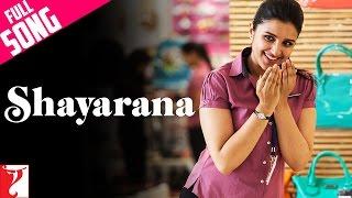 Shayarana - Full Song | Daawat-e-Ishq | Parineeti Chopra | Karan Wahi | Shalmali Kholgade