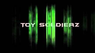 Toysoldierz-Nobodies bitch