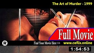 Watch: The Art of Murder (1999) Full Movie Online